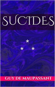 Suicides ebook by Guy de Maupassant