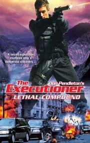 Lethal Compound ebook by Don Pendleton