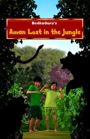 Aman Lost in the Jungle ebook by BodhaGuru Learning