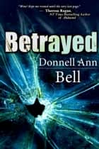 Betrayed ebook by Donnell Ann Bell