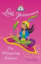 Little Princesses: The Whispering Princess ebook by