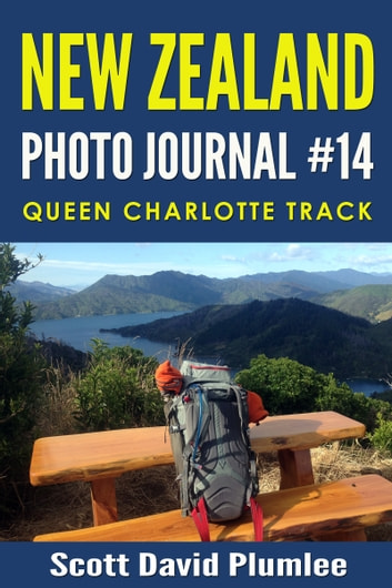 New Zealand Photo Journal #14: Queen Charlotte Track ebook by Scott David Plumlee