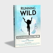 Running Wild Anthology of Stories - Volume 1 ebook by Elaine Crauder,Luanne Smith