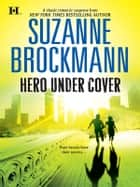 Hero Under Cover ebook by Suzanne Brockmann