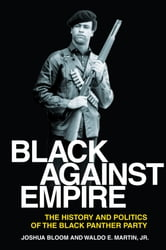 Black against Empire - The History and Politics of the Black Panther Party ebook by Joshua Bloom,Waldo Martin