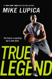 True Legend ebook by Mike Lupica