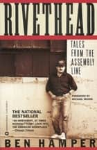 Rivethead - Tales from the Assembly Line ebook by Ben Hamper