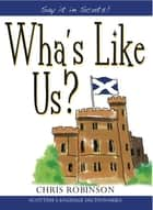 Wha's Like Us? ebook by Chris Robinson