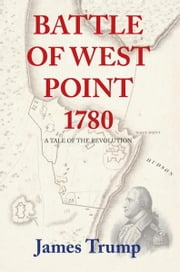 Battle of West Point 1780 ebook by James Trump