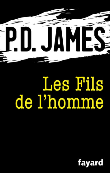 Les Fils de l'homme ebook by P.D. James