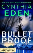 Bulletproof & Locked, Loaded and SEALed - A Romantic Suspense Novel ebook by Cynthia Eden, Carol Ericson