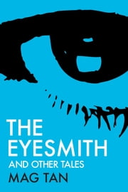 The Eyesmith and Other Tales ebook by Mag Tan