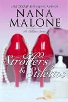 Strollers & Stilettos ebook by Nana Malone