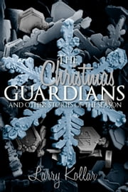 The Christmas Guardians ebook by Larry Kollar