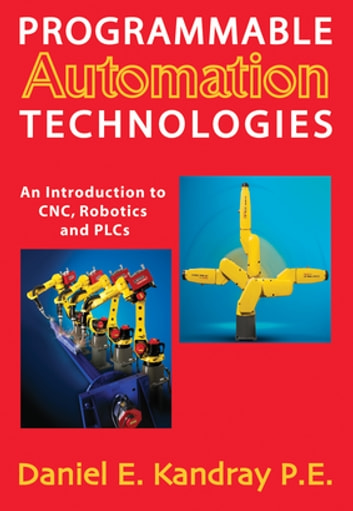 Programmable Automation Technologies ebook by Daniel Kandray