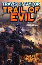 Trail of Evil ebook by Travis S. Taylor