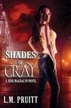 Shades of Gray - Jude Magdalyn ebook by L.M. Pruitt