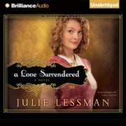 Love Surrendered, A - A Novel audiobook by Julie Lessman