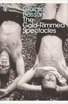 The Gold-Rimmed Spectacles ebook by Giorgio Bassani, Jamie McKendrick