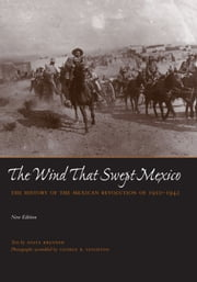 The Wind that Swept Mexico - The History of the Mexican Revolution of 1910-1942 ebook by Anita Brenner,George R. Leighton