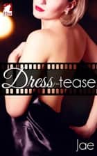 Dress-tease ebook by Jae
