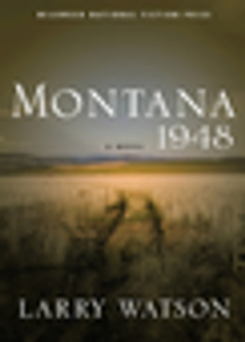 challenges and personal choices in montana 1948 by larry watson