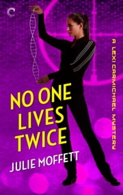 No One Lives Twice: A Lexi Carmichael Mystery, Book One - A humorous geek girl mystery ebook by Julie Moffett