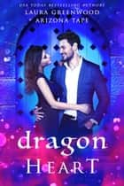 Dragon Heart ebook by Laura Greenwood, Arizona Tape