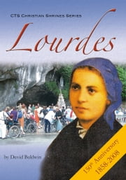 Lourdes - Place of Healing and Hope ebook by David Baldwin