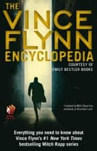 The Vince Flynn Encyclopedia ebook by Emily Bestler Books