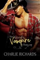The Nerd's Vampire ebook by Charlie Richards