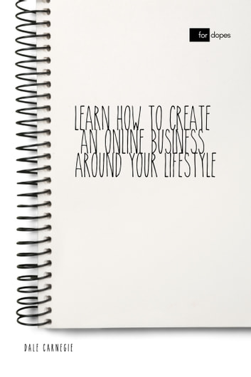 Learn How to Create an Online Business Around Your Lifestyle eBook by Dale Carnegie,Sheba Blake