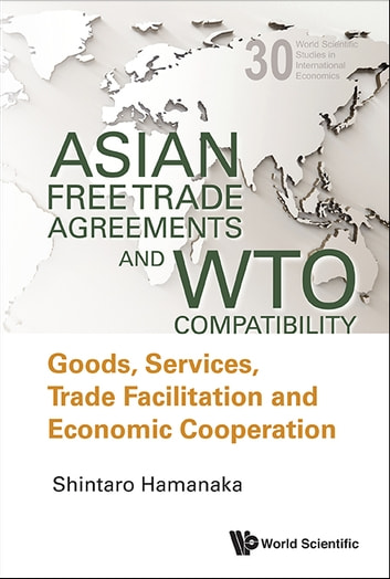 Asian Free Trade Agreements And Wto Compatibility Ebook By Shintaro