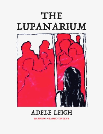 The Lupanarium ebook by Adele Leigh