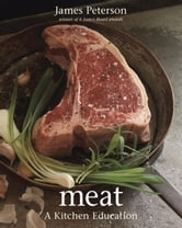 Meat - A Kitchen Education ebook by James Peterson
