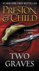 Two Graves ebook by Douglas Preston,Lincoln Child