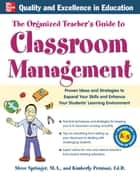 The Organized Teacher's Guide to Classroom Management ebook by Kimberly Persiani,Steve Springer