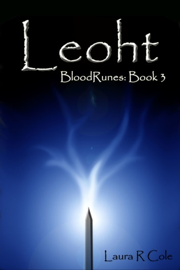 Leoht (BloodRunes: Book 3) ebook by Laura R Cole