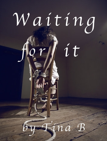 Waiting for it ebook by Tina B