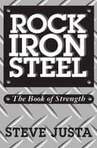 Rock Iron Steel: The Book of Strength ebook by