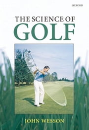 The Science of Golf ebook by John Wesson