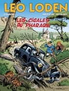 Léo Loden T24 - Les Cigales du Pharaon ebook by Christophe Arleston, Serge Carrère