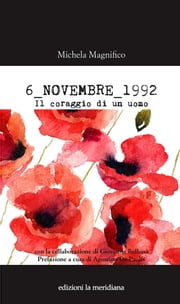 6 NOVEMBRE 1992 ebook by Michela Magnifico
