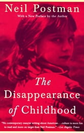 The Disappearance of Childhood ebook by Neil Postman