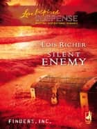 Silent Enemy (Mills & Boon Love Inspired) (Finders Inc., Book 2) ebook by Lois Richer