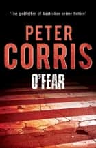 O'Fear - Cliff Hardy 12 ebook by Peter Corris