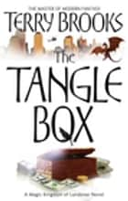 The Tangle Box - The Magic Kingdom of Landover, vol 4 ebook by Terry Brooks