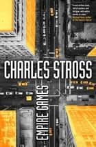 Empire Games - A Tale of the Merchant Princes Universe ebook by Charles Stross