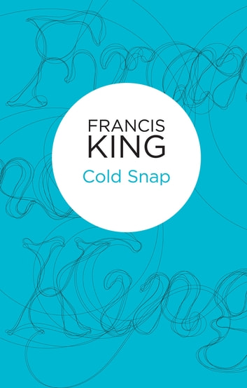 Cold Snap ebook by Francis King