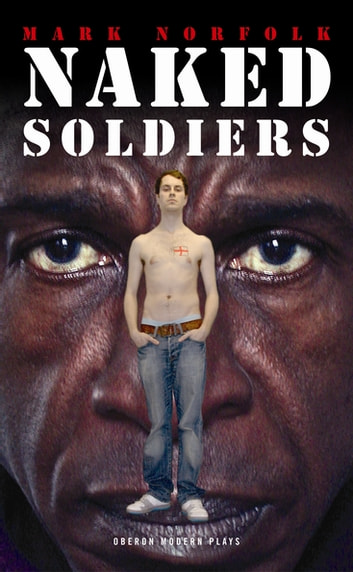 Naked Soldiers ebook by Mark Norfolk